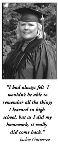 "A female student in a cap and gown with her testimonial. ""I had always felt I wouldn't be able to remember all the things I learned in high school, but as I did my homework, it really did come back."" Jackie Guiterrez"